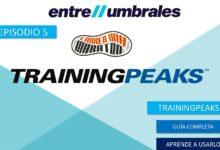 Foto de ENTRE UMBRALES – Episodio 5 | TrainingPeaks, como usarlo y guía completa