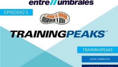 TrainingPeaks Episodio 5 Entre Umbrales